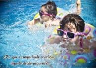 ¿Por qué es importante practicar deporte desde pequeño?