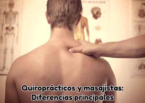 Quiroprácticos y masajistas: Diferencias principales