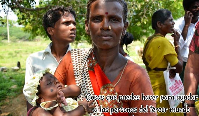 Cosas que puedes hacer para ayudar a las personas del tercer mundo