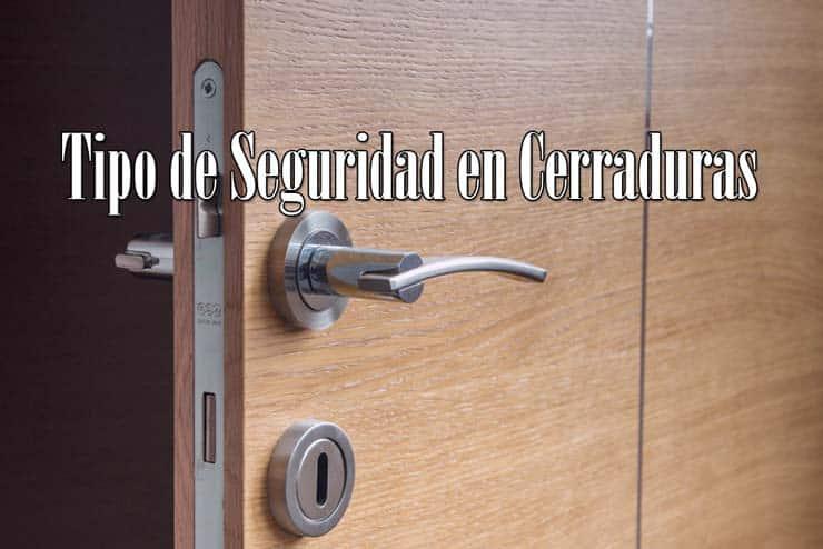 ¿Qué tipo de seguridad tienen las cerraduras?