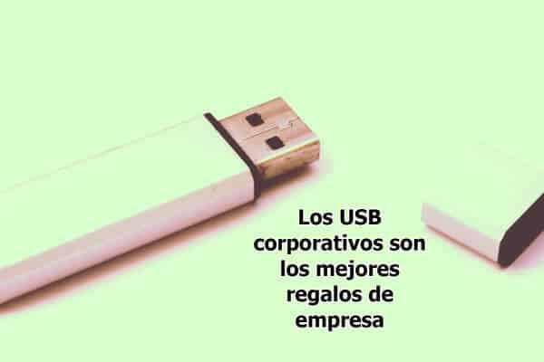 Los USB corporativos son los mejores regalos de empresa