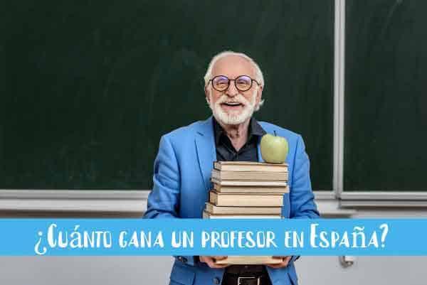¿Cuánto gana un profesor en España?